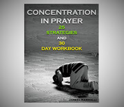 """Concentration in prayer, 25 strategies and 30-day workbook"" written by Jameel Kermalli"