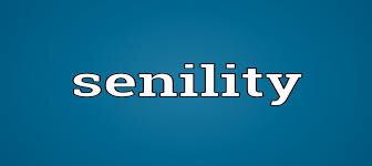 senility