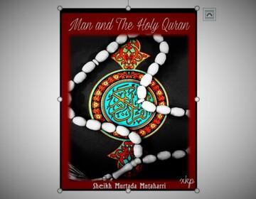 """Man and the Holy Qur'an"" written by martyred scholar Murtadha Mutahhari"