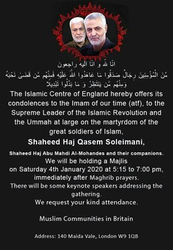 Majles Ta'been of  Shahid Qasem Soleimani, Shahid Haj Abu Mahdi Al-Mohandes and their companions  5.15 PM at Islamic center of England