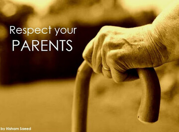 Never be insolent towards your parent
