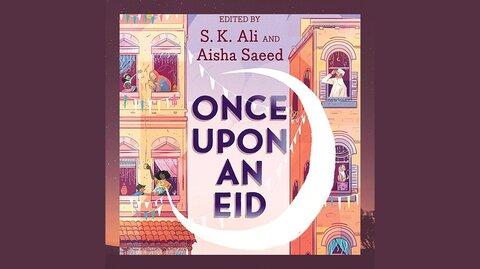 کتاب «روزی روزگاری عید» روایت شادی و پیچیدگیهای زندگی مسلمانان