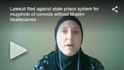 شکایت بیش از ۱۵ زن مسلمان درزندانهای میشیگان به دلیل کشف حجاب اجباری
