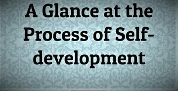 """A Glance at the Process of Self-development""  Written by Mohammad Ali Shomali"